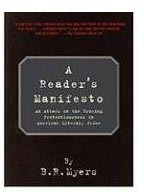 A Reader's Manifesto, by B. R. Myers