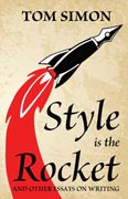 Style is the Rocket and Other Essays on Writing
