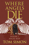 New release: WHERE ANGELS DIE, Episode 1